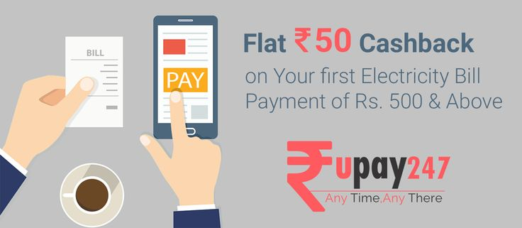 flat Rs 50 cashback on your first electricity bill payment of Rs 500 & above