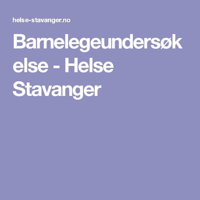 Barnelegeundersøkelse - Helse Stavanger