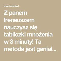 Z panem Ireneuszem nauczysz się tabliczki mnożenia w 3 minuty! Ta metoda jest genialna! – LOL mania