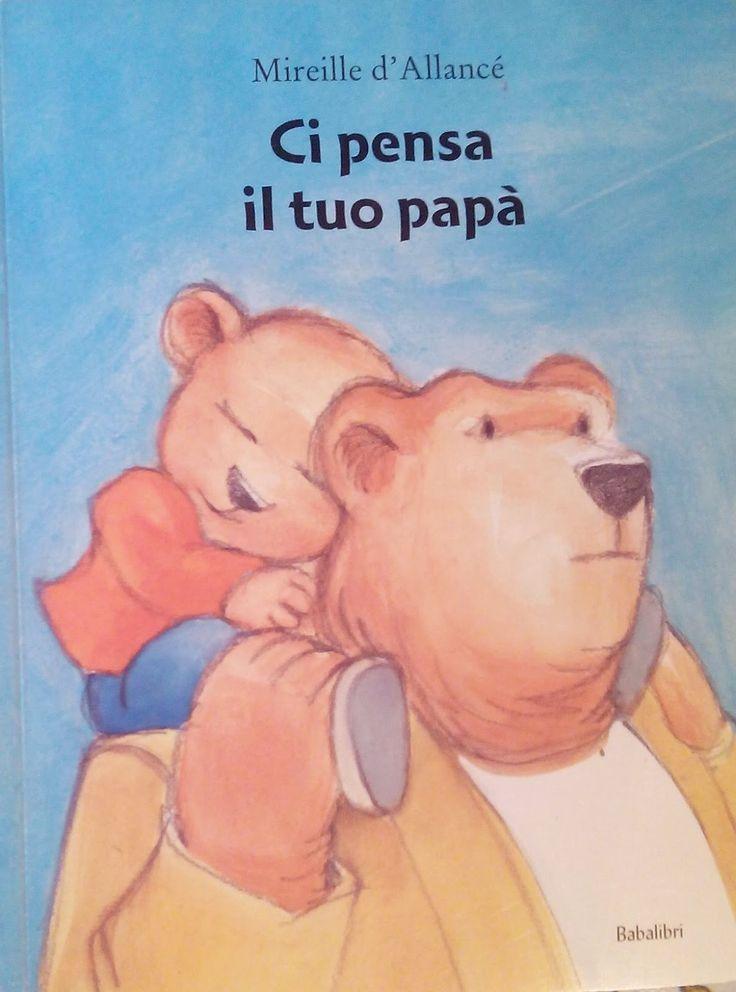 """""""Ci pensa il tuo papà"""" un libro stupendo pubblicato da Babalibri per festeggiare insieme la festa del papà. Libri per bambini. Libri per la festa del papà."""