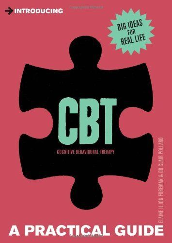Introducing Cognitive Behavioural Therapy (CBT): A Practical Guide, http://www.amazon.co.uk/dp/1848312547/ref=cm_sw_r_pi_awdl_e6UKtb0AAHCSA