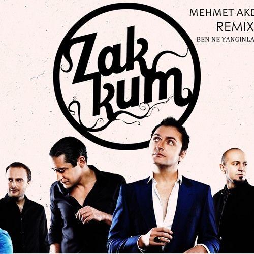 Zakkum - Ben Ne Yangınlar Gördüm(MEHMET AKDOĞAN OFFICIAL REMIX) by Mehmet Akdoğan on SoundCloud