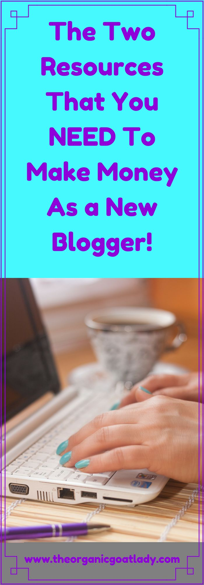 The Two Resources That You NEED To Make Money As a New Blogger!