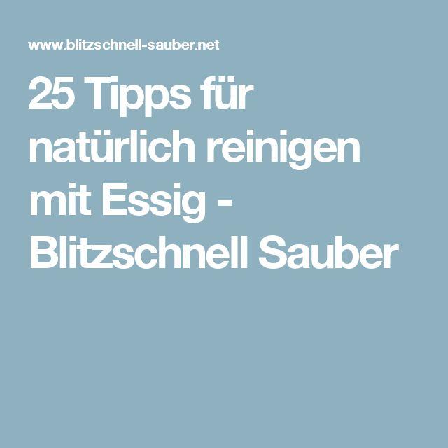 25 Tipps für natürlich reinigen mit Essig - Blitzschnell Sauber