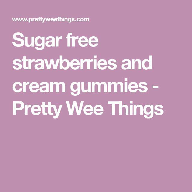 Sugar free strawberries and cream gummies - Pretty Wee Things