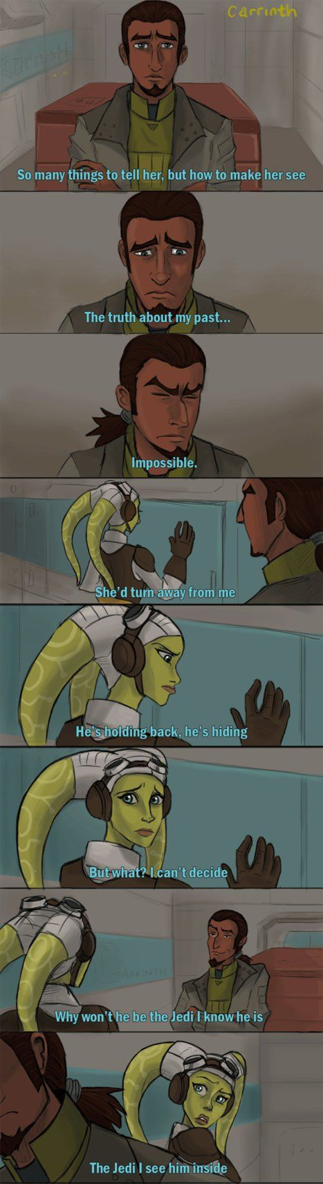 can you feel the love tonight. I bet that this is exactly how their relationship was early on. Now I think Hera knows the majority of Kanan's past.