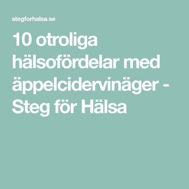 10 otroliga hälsofördelar med äppelcidervinäger - Steg för Hälsa