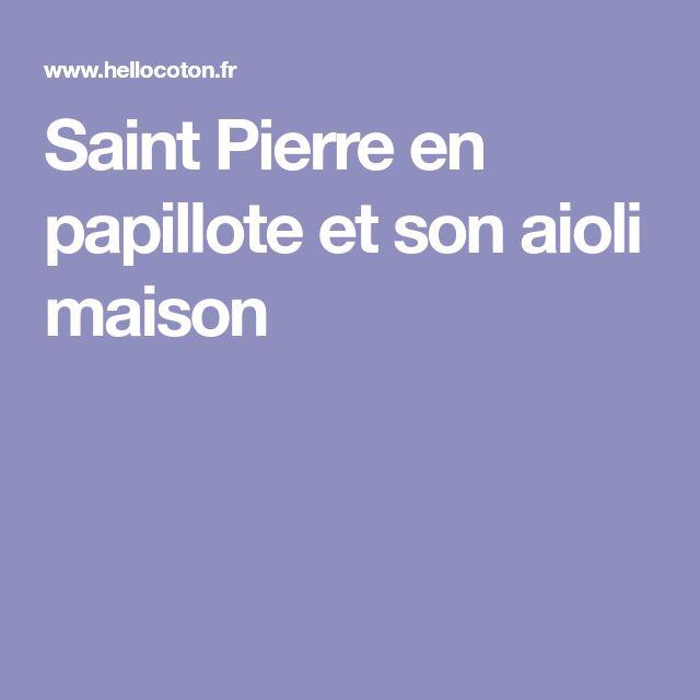 Saint Pierre en papillote et son aioli maison