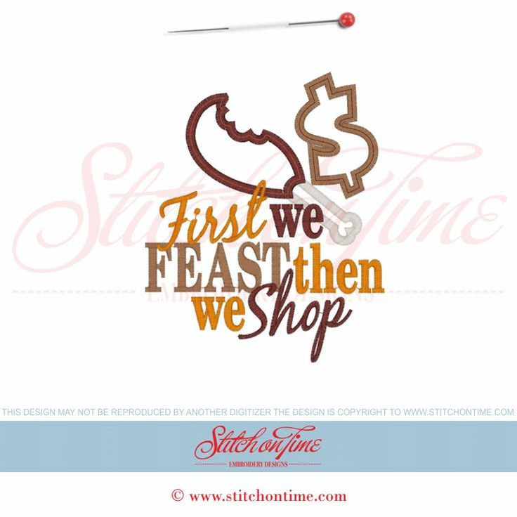 59 Thanksgiving : First We Feast Then We Shop Applique 5x7