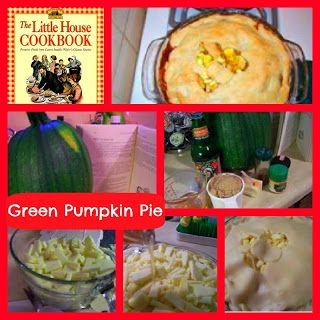 Little House on the Prairie Green Pumpkin Pie Recipe