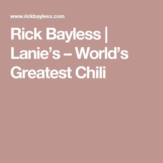 Rick Bayless   Lanie's – World's Greatest Chili
