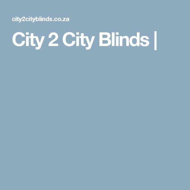 City 2 City Blinds |