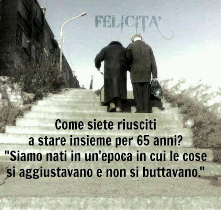"Felicità: Translation: ""How did you two manage to stay together for 65 years?"" ""We were born in an epoch in which you adjusted to things, you did not throw them away."""
