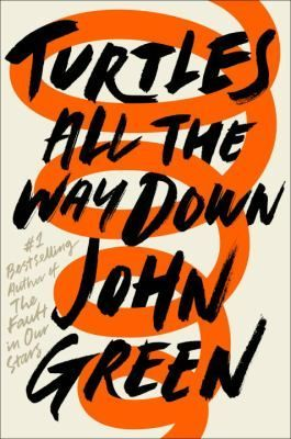 From John Green (The Fault in Our Stars) comes a new brilliant novel of love, resilience, and the power of lifelong friendship.  It all begins with a fugitive billionaire and the promise of a cash reward. Turtles All the Way Down is about lifelong friendship, the intimacy of an unexpected reunion, Star Wars fan fiction, and tuatara. But at its heart is Aza Holmes, a young woman navigating daily existence within the ever-tightening spiral of her own thoughts.