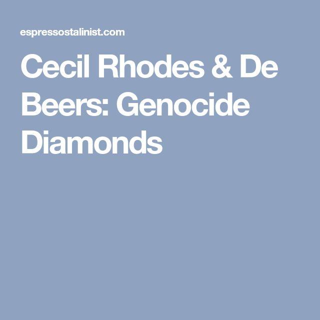 Cecil Rhodes & De Beers: Genocide Diamonds