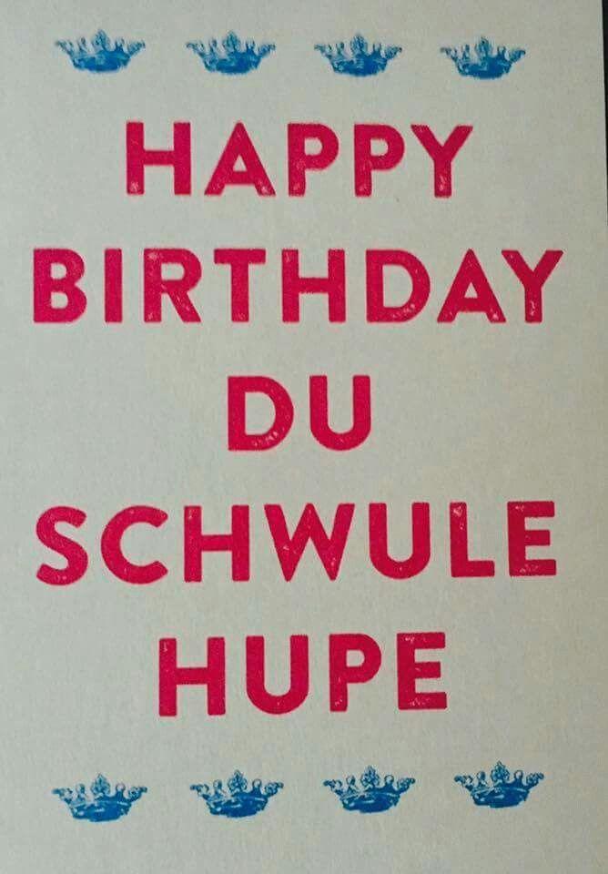 #happy #birthday #schwule #hupe