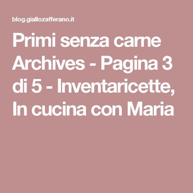 Primi senza carne Archives - Pagina 3 di 5 - Inventaricette, In cucina con Maria