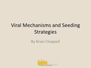 Viral Marketing & Seeding Strategies - SlideShare by Brian_Chappell via Slideshare