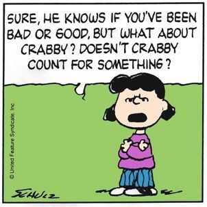 """Sure he knows if you've been good or bad...but how about Crabby, doesn't Crabby count for something?"", yes Lucy Van Pelt, Santa knows you've been Crabby!❤️"
