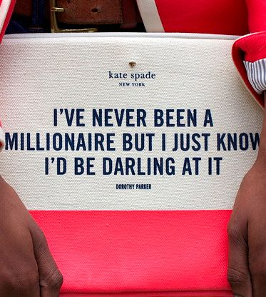 Kate spade. I love you.. Couldn't be more true though. I know I'd be darling. And adorable. And wonderful. And......