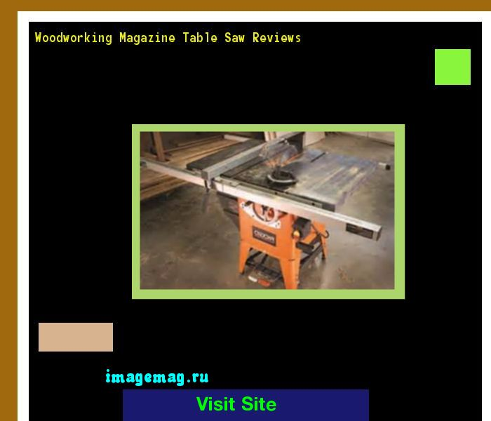 Woodworking Magazine Table Saw Reviews 085044 - The Best Image Search