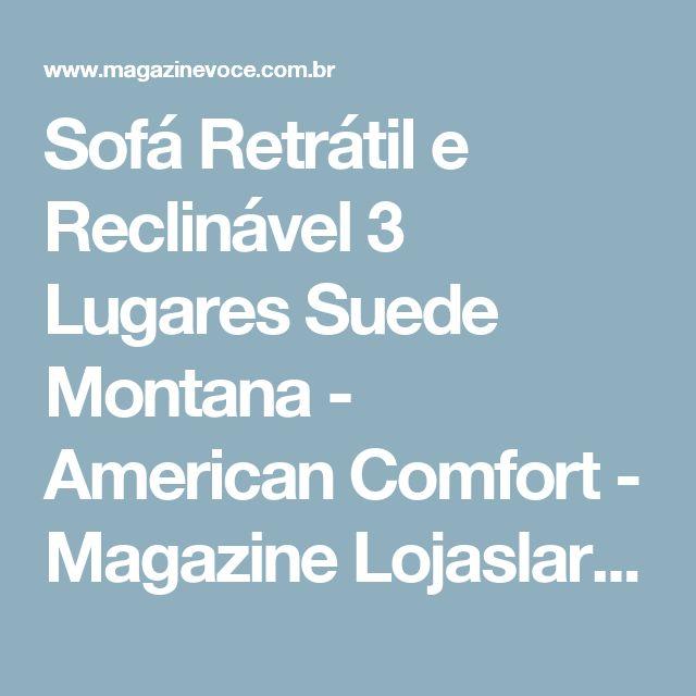 Sofá Retrátil e Reclinável 3 Lugares Suede Montana - American Comfort - Magazine Lojaslarissa