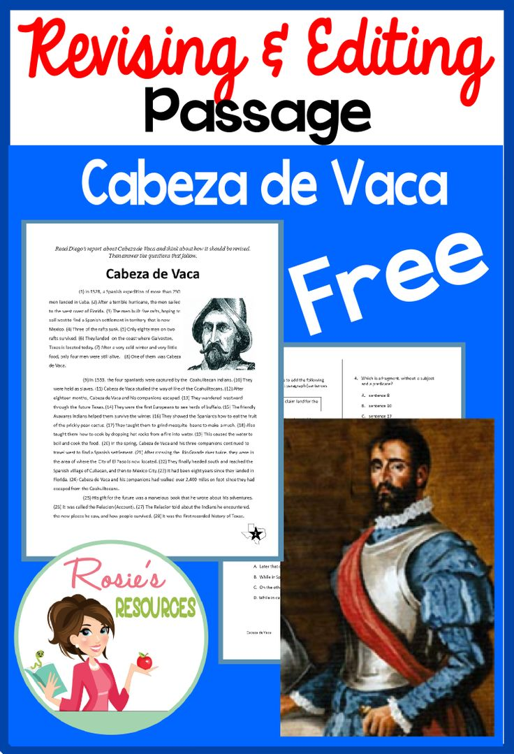 A full-length revising and editing passage with a Social Studies theme. Students learn about the Spanish explorer Cabeza de Vaca while learning revising and editing skills. From Rosie's Resources.