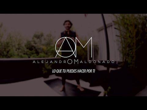 Alejandro Maldonado - Lo que tu puedes hacer por ti - YouTube