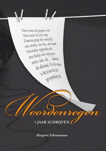 Woordenregen, 1 jaar schrijven - Margreet Schouwenaar