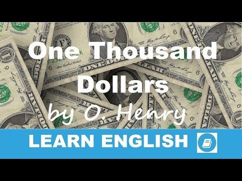 Learn English - Short Stories - One Thousand Dollars by O. Henry - E-ANGOL