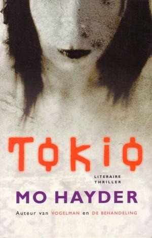 Alleen de cover van het boek al. Mo Hayder is een van mijn favoriete schrijvers van de laatste jaren. Tokyo mijn lievelingsboek sinds heel lang