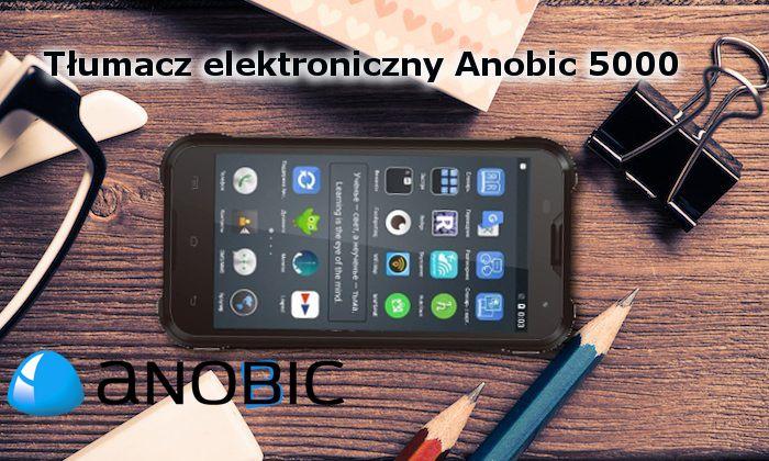 Anobic TL. Anobic 6000. Anobic TS. Tłumacz Anobic TL. Unikatowe urządzenie ułatwiające komunikację w podróży!