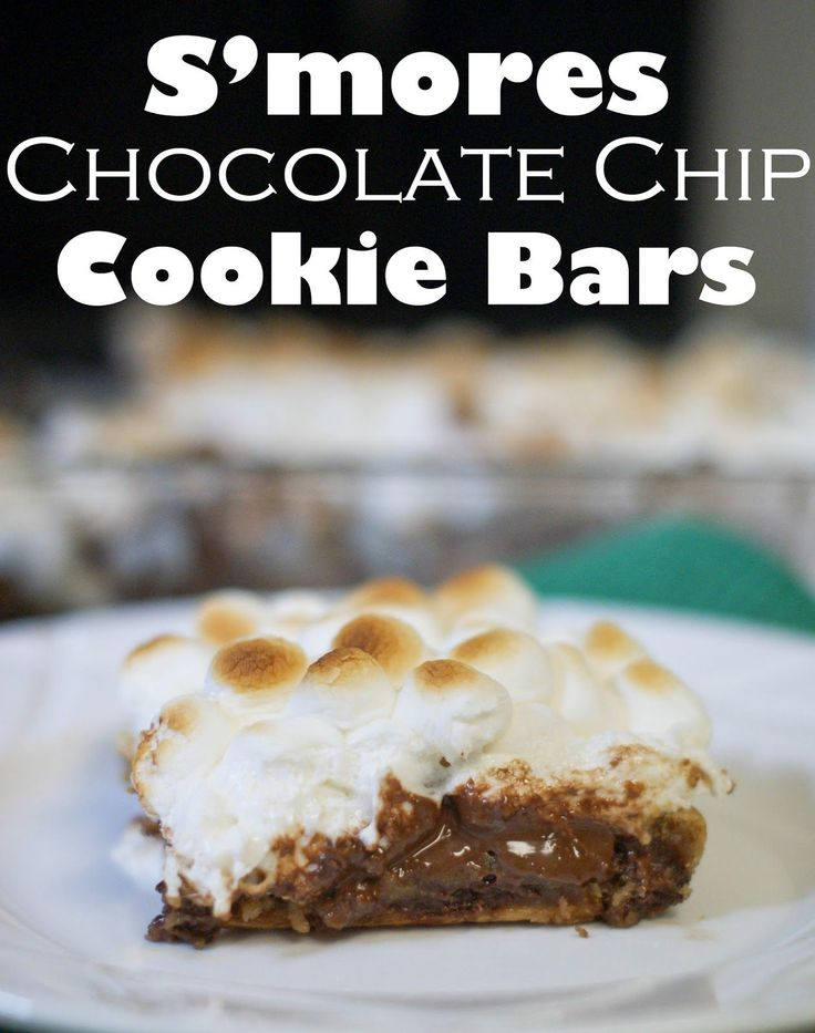 S'mores Chocolate Chip Cookie Bars. Such a great treat.  Very sweet though, so cut the pieces small or use semi sweet or dark chocolate.