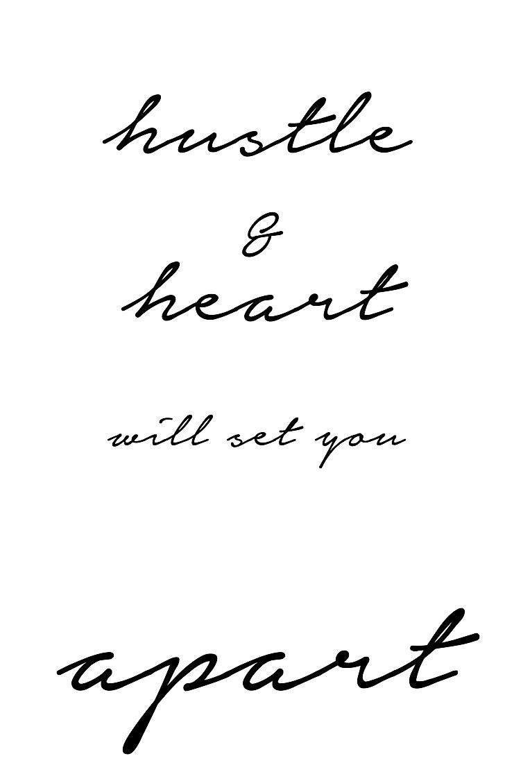 hustle and heart will set you apart / allisa jacobs