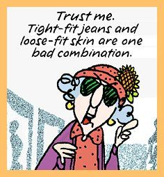 In honour of all those jeans in the back of my closet: Aunty Acid, Maxine Gotta, Jeans, Funny Stuff, Humor, Funnies