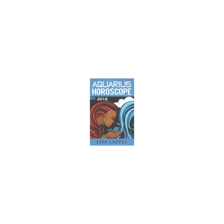 Aquarius Horoscope 2016 (Paperback) (Lisa Lazuli)