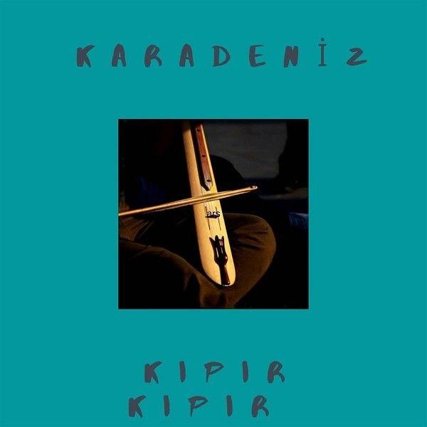 Karadeniz Kipir Kipir 2020 Full Album Indir Album Sarkilar Insan