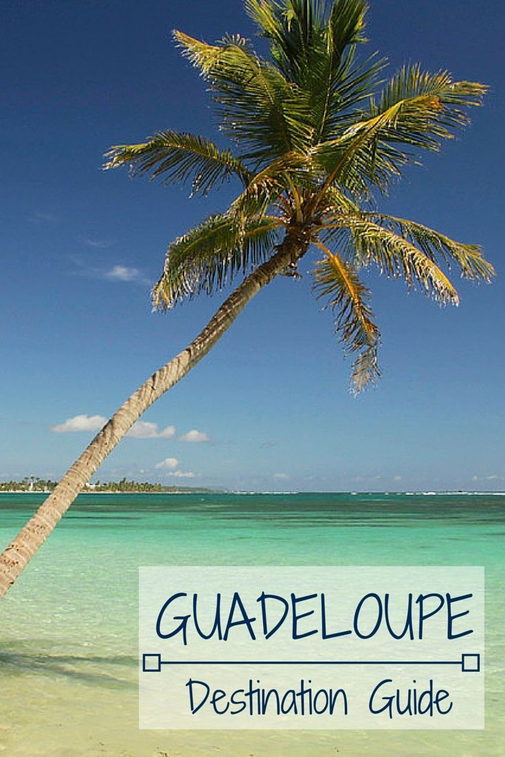 Guadeloupe caribbean islands Travel Destination Guide