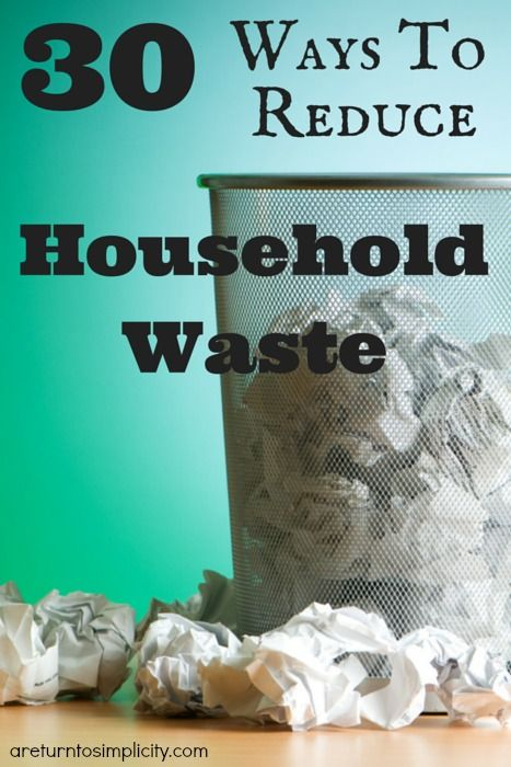 Are you looking for ways to reduce the amount of trash you are producing? Here are 30 Ways To Reduce Household Waste | areturntosimplicity.com