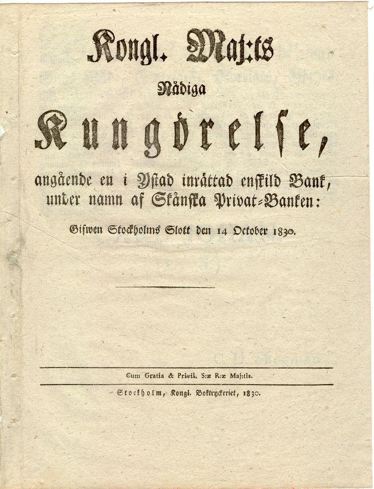 Kongl. Maj:ts Nådiga Kungörelse angående en i Ystad inrättad enskild Bank, under namn af Skånska Privat-Banken gifven Stockholm Slott den 14 October 1830 Framsida