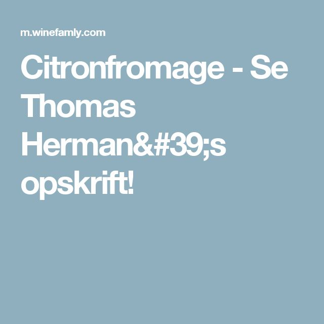 Citronfromage - Se Thomas Herman's opskrift!