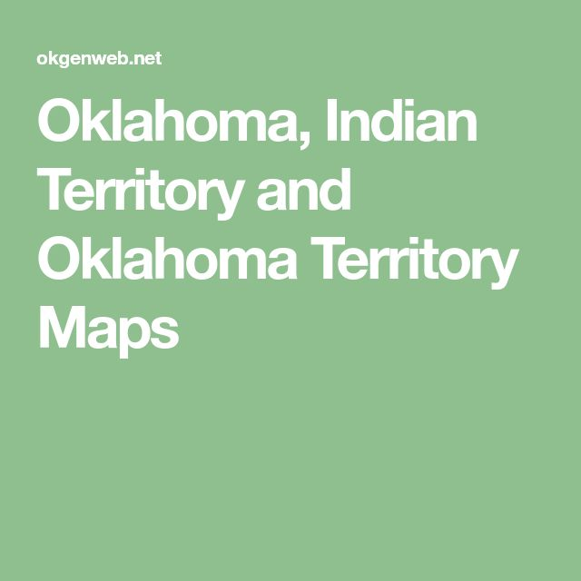 Oklahoma, Indian Territory and Oklahoma Territory Maps