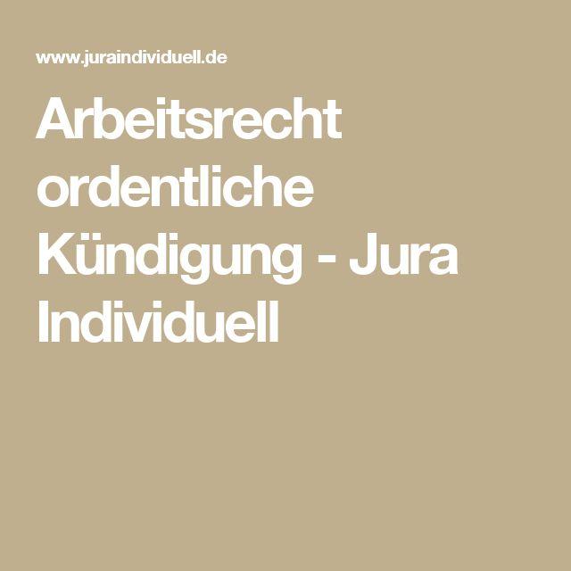 Arbeitsrecht ordentliche Kündigung - Jura Individuell