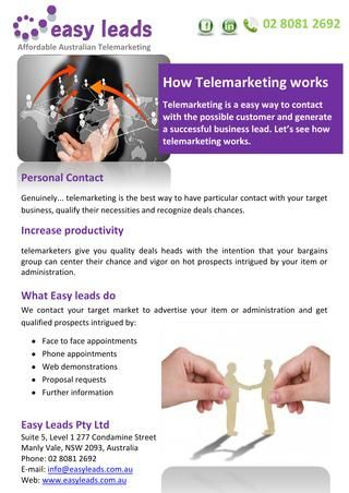 Telemarketing is the only way to have personal contact with your target market, qualify their needs and identify sales opportunities.