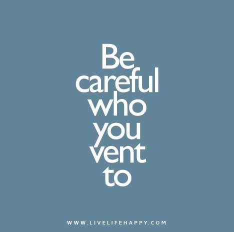 Be-careful-who-you-vent-to