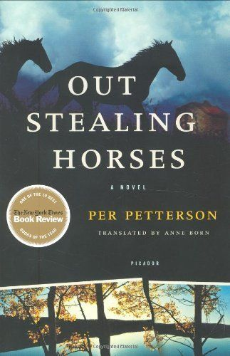READ - Out Stealing Horses by Per Petterson {a book you own but have never read}