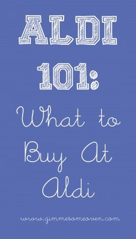 ALDI 101: What To Buy At Aldi