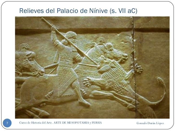 Relieves del Palacio de Nínive (s. VII aC) Gonzalo Durán López Curso de Historia del Arte. ARTE DE MESOPOTAMIA y PERSIA