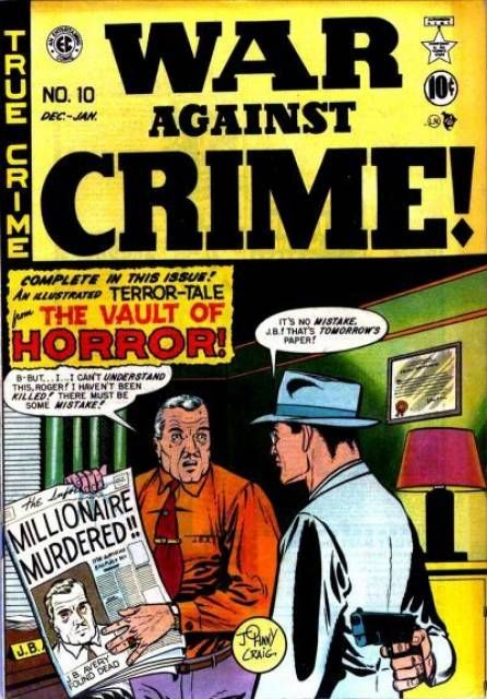 War Against Crime #10- Crime Comics were popular in the late '40s and EC  published them also. This issue  had 3 crime stories and the 1st  Vault Of Horror horror story. After several issues of crime stories with a Vault Of Horror story the comic  was retitled Vault Of Horror and became all horror.