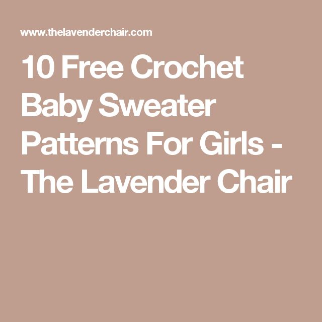 10 Free Crochet Baby Sweater Patterns For Girls - The Lavender Chair